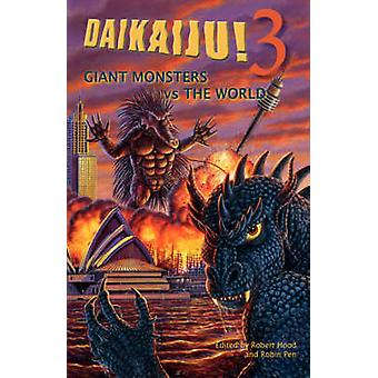 Daikaiju 3 Giant Monsters vs. the World by Penn & Robin