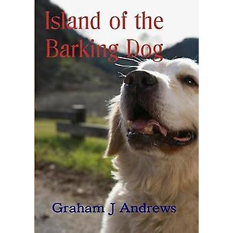 Island of the Barking Dog by Andrews & Graham
