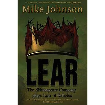 Lear The Shakespeare Company Plays Lear at Babylon by Johnson & Mike