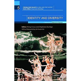 Identity and Diversity  Celebrating Dance in Taiwan by Yunyu & Wang