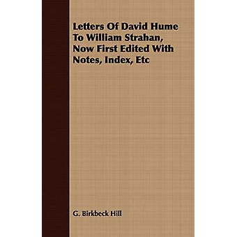 Letters Of David Hume To William Strahan Now First Edited With Notes Index Etc by Hill & G. Birkbeck