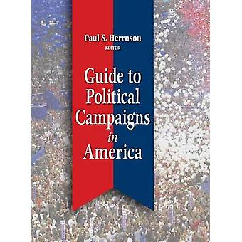 Guide to Political Campaigns in America by Herrnson & Paul S.