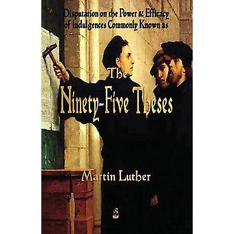 Martin Luthers 95 Theses by Luther & Martin