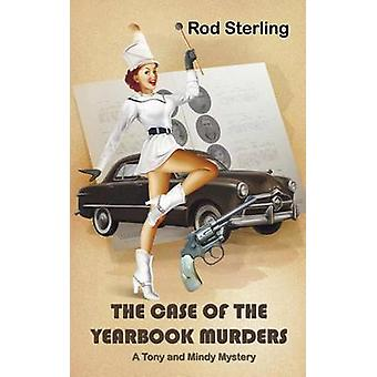 The Case of the Yearbook Murders by Sterling & Rod