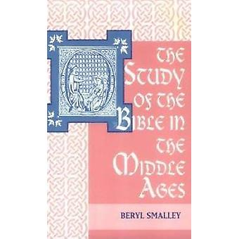 The Study of the Bible in the Middle Ages by Smalley & Beryl