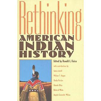 Rethinking American Indian History by Fixico & Donald Lee