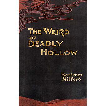 The Weird of Deadly Hollow by Mitford & Bertram