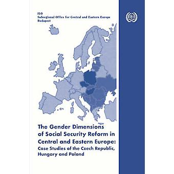 The gender dimensions of social security reform in Central and Eastern Europe Case studies of the Czech Republic Hungary and Poland by Fultz & Elaine