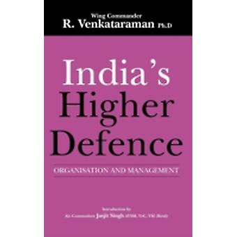 Indias Higher Defence Organisation and Management by Venkataraman & R.