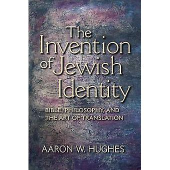 The Invention of Jewish Identity - Bible - Philosophy - and the Art of