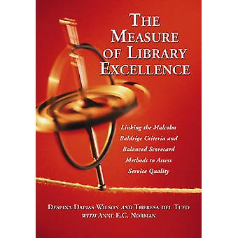 The Measure of Library Excellence - Linking the Malcolm Baldrige Crite