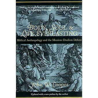 Body - Soul and Life Everlasting - Biblical Anthropology and the Monis