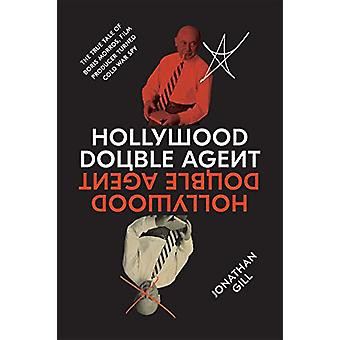 Hollywood Double Agent - The True Tale of Boris Morros - Film Producer
