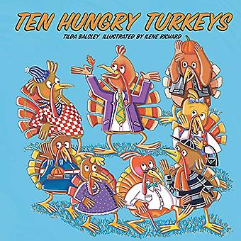 Ten Hungry Turkeys by Tilda Balsley - 9781455622351 Book