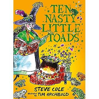 Ten Nasty Little Toads - The Zephyr Book of Cautionary Tales by Steve