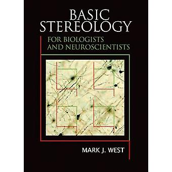 Basic Stereology for Biologists and Neuroscientists by Mark J West -