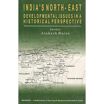 India's North-East - Developmental Issues in a Historical Perspective