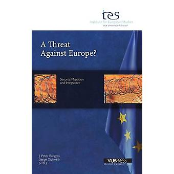 Threat Against Europe? by J. Peter Burgess - 9789054879299 Book