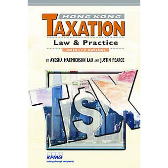 Hong Kong Taxation - Law & Practice - 2016-2017 by Justin Pearce - 9789