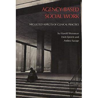 Agency Based Social Work by Harold H. Weissman - 9780877223306 Book