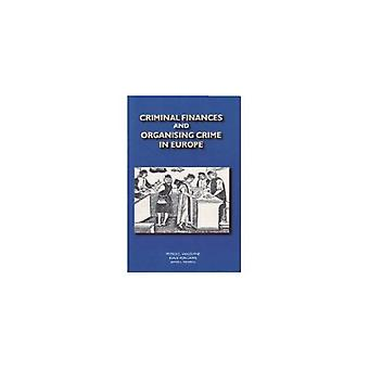 Criminal Finances and Organising Crime in Europe by P.C. Van Duyne -