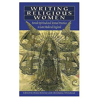 Writing Religious Women: Female Spiritual and Textual Practices in Late Medieval England