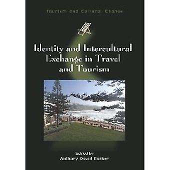 Identity and Intercultural Exchange in Travel and Tourism (Tourism and Cultural Change)