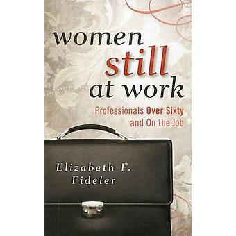 Frauen noch bei der Arbeit - Profis über sechzig und auf dem Job von Eliza