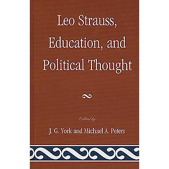 Leo Strauss - Education - and Political Thought by J. G. York - Micha