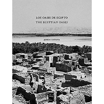 Egyptian Oases by  -Jordi Esteva - 9788417047764 Book
