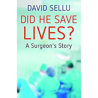 Did He Save Lives? - A Surgeon's Story by David Sellu - 9781912892327
