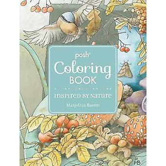 Posh Adult Coloring Book Inspired by Nature by Marjolein Bastin