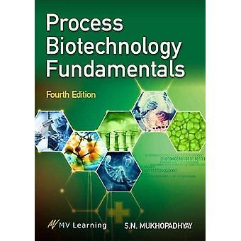 Process Biotechnology Fundamentals by S.N. Mukhopadhyay - 97893889710