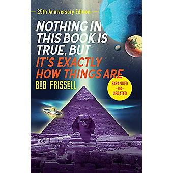 Nothing in This Book is True - But It's Exactly How Things Are - 25th