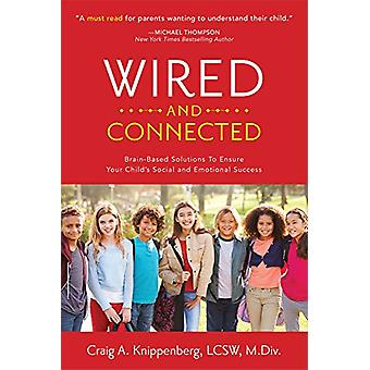 Wired and Connected - Brain-Based Solution To Ensure Your Childas Soci