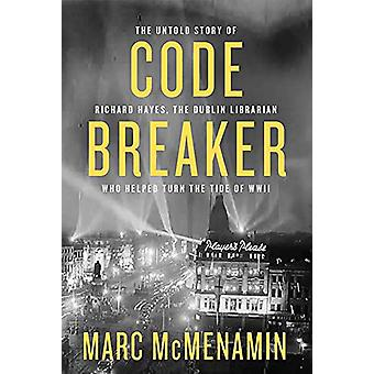 Code-Breaker - The untold story of Richard Hayes - the Dublin libraria