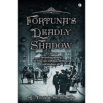 Fortuna's Deadly Shadow by Leslie Scase - 9781785622885 Book