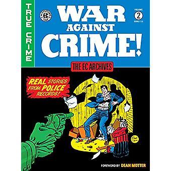 The Ec Archives - War Against Crime Volume 2 by Al Feldstein - 9781506