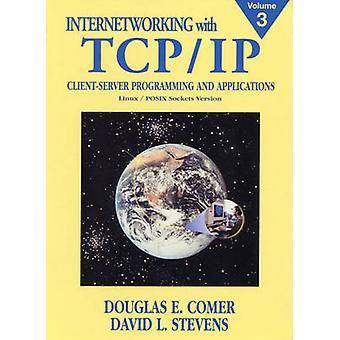 Internetworking with TCPIP Vol. III by Comer & Douglas E.Stevens & David L.