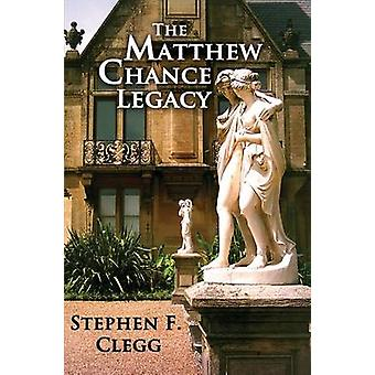 The Matthew Chance Legacy by Stephen Clegg - 9781849633987 Book