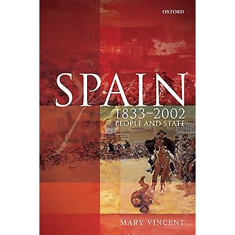 Spain 18332002 by Vincent & Mary Mary Vincent is Senior Lecturer in History at the University of Sheffield