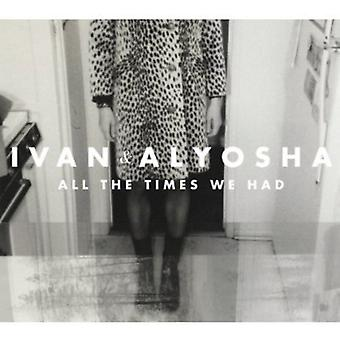 Ivan & Alyosha - All the Times We Had [CD] USA import