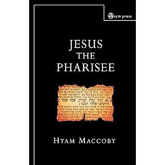 Jeesus Pharisee kirjoittanut Hyam Maccoby - 9780334029144 Kirja