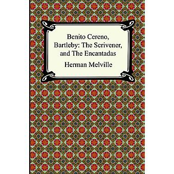 Benito Cereno - Bartleby - The Scrivener - and The Encantadas by Herma