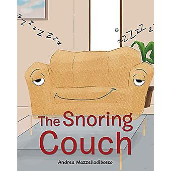 The Snoring Couch by Andrea Mazzelladibosco - 9781682134917 Book