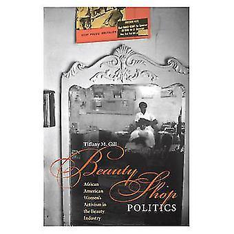 Beauty Shop Politics par Tiffany M. Gill