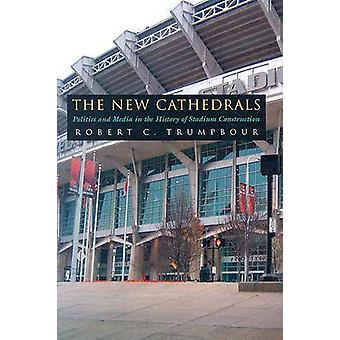 The New Cathedrals by Robert C. Trumpbour