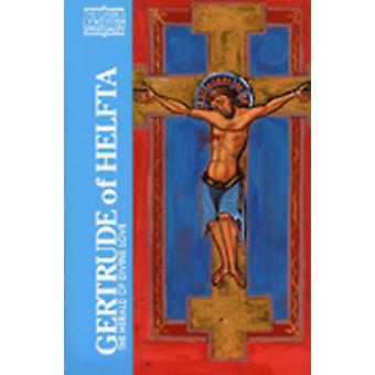 Gertrude of Helfta by Edited and translated by Margaret Winkworth