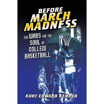 Before March Madness by Kurt Edward Kemper