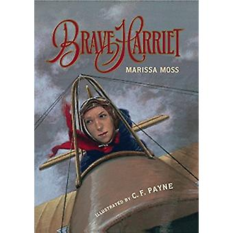 Brave Harriet by Marissa Moss & Illustrated by C F Payne